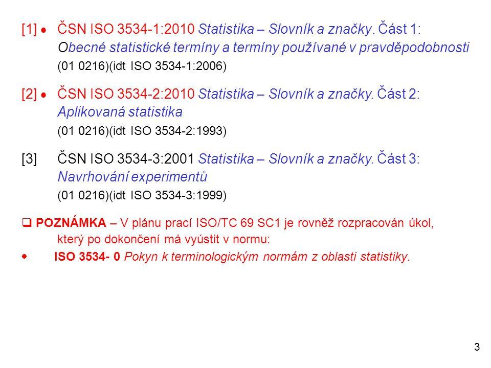 [1] . ČSN ISO 3534-1:2010 Statistika – Slovník a značky. Část 1: